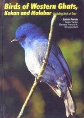 Birds of Western Ghats, Kokan and Malabar: Including Birds of Goa