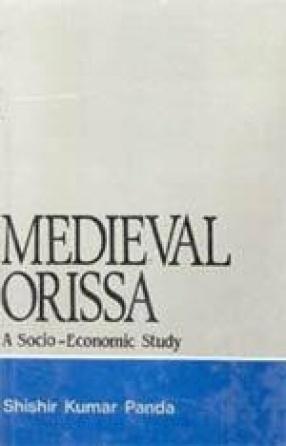 Medieval Orissa: A Socio-Economic Study