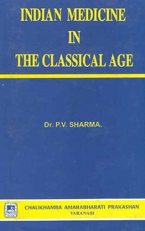 Indian Medicine in the Classical Age