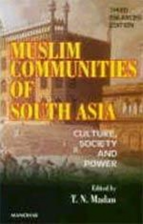 Muslim Communities of South Asia: Culture, Society, and Power