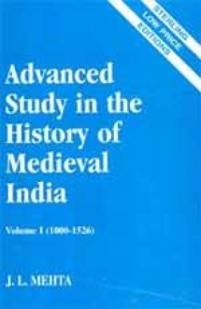 Advanced Study in the History of Medieval India (In 3 Volumes)