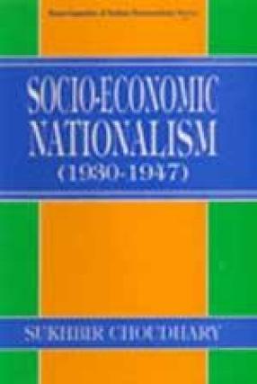 Socio-Economic Nationalism, 1930-1947