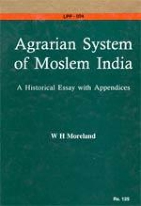 The Agrarian System of Muslem India