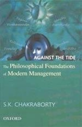 Against the Tide: The Philosophical Foundations of Modern Management