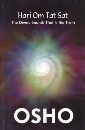 Hari Om Tat Sat: The Divine Sound, that is the Truth