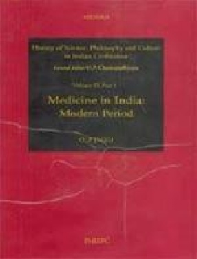 History of Science, Philosophy and Culture in Indian Civilization: Medicine in India: Modern Period (Volume IX, Part I)