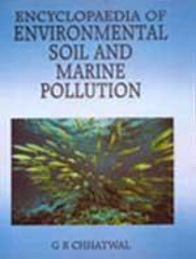 Encyclopaedia of Environmental Soil and Marine Pollution (In 2 Volumes)