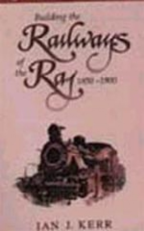 Building the Railways of the Raj, 1850-1900