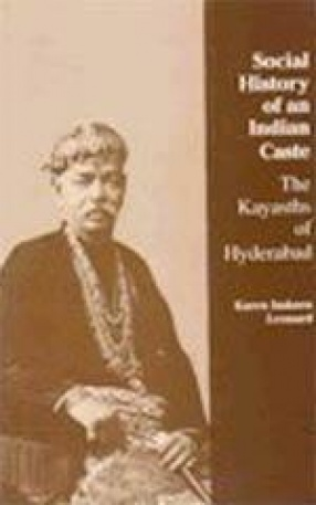 Social History of an Indian Caste: The Kayasths of Hyderabad