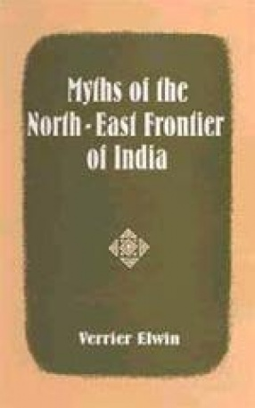 Myths of the North-East Frontier of India