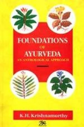 Foundations of Ayurveda: An Anthological Approach