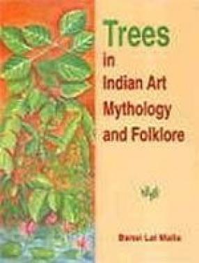 Trees in Indian Art, Mythology and Floklore