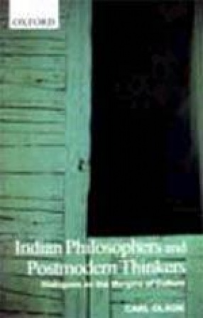 Indian Philosophers and Postmodern Thinkers: Dialogues on the Margins of Culture