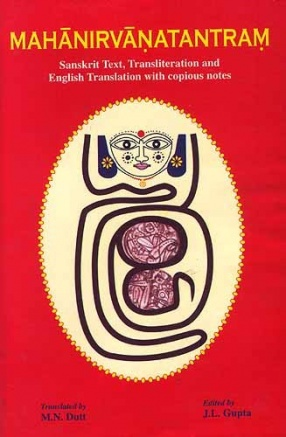 Mahanirvanatantram: Sanskrit Text, Transliteration and English Translation with Copious Notes