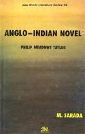 Anglo-Indian Novel: Philop Meadows Taylor