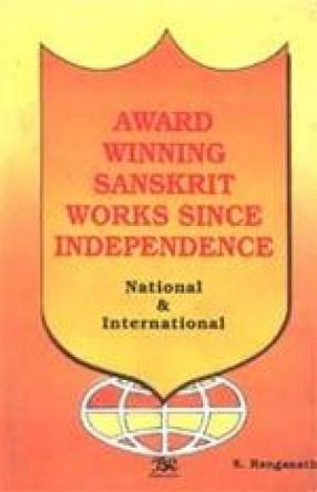 Award Winning Sanskrit Works Since Independence: National and International