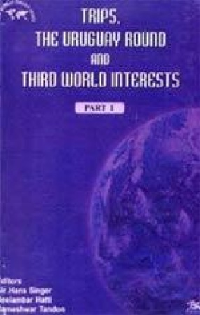 Trips, The Uruguay Round and Third World Interests (Vol. 15, in 2 Parts)