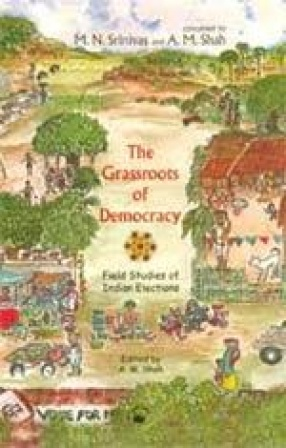 The Grassroots of Democracy: Field Studies of Indian Elections