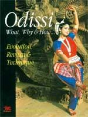 Odissi: What, Why & How: Evolution, Revival & Technique