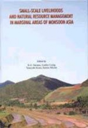 Small-Scale Livelihoods and Natural Resource Management in Marginal Areas of Monsoon Asia