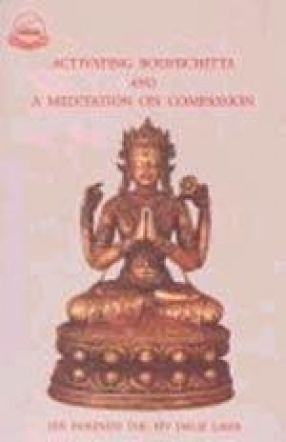 Activating Bodhicitta: The Awakening Mind and Meditation on Compassion