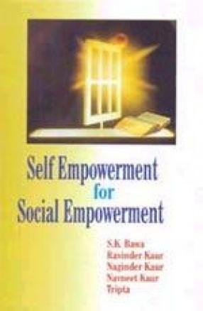 Self Empowerment for Social Empowerment