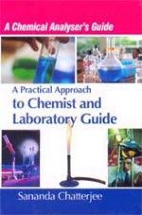 A Chemical Analyser's Guide: A Practical Approach to Chemist and Laboratory Guide