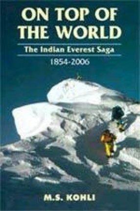 On Top of the World: The Indian Everest Saga 1854-2006