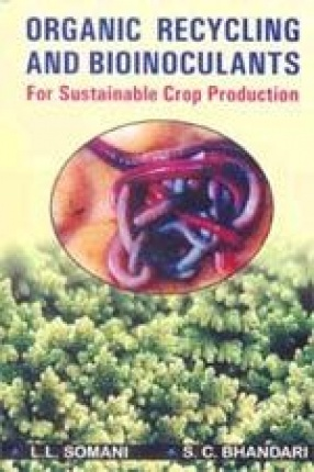 Organic Recycling and Bioinoculants: For Sustainable Crop Production