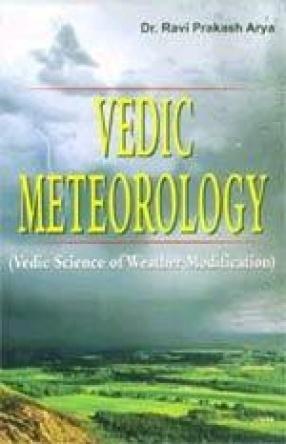 Vedic Meteorology: Vedic Science of Weather Modification