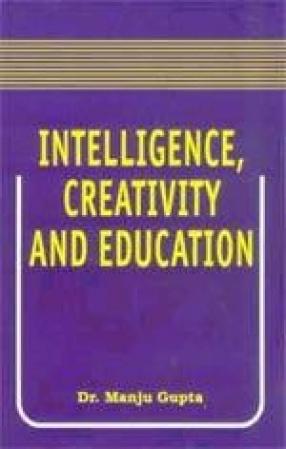Intelligence, Creativity and Education