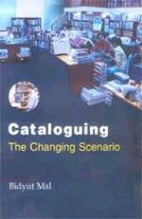 Cataloguing: The Changing Scenario