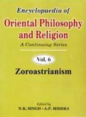 Encyclopaedia of Oriental Philosophy and Religion: A Continuing Series (Volume 6 to 10)