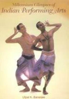 Millennium Glimpses of Indian Performing Arts
