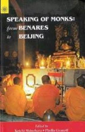Speaking of Monks: From Benares to Beijing