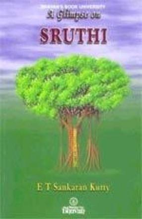 A Glimpse on Sruthi: Vedas and Upanishads