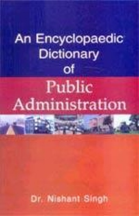 An Encyclopaedic Dictionary of Public Administration (In 2 Volumes)