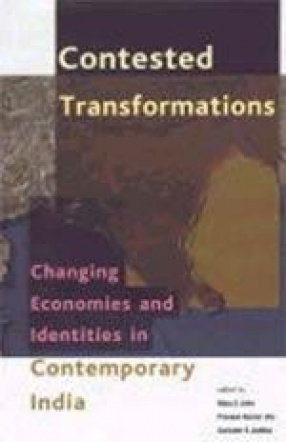 Contested Transformations: Changing Economies and Identities in Contemporary India