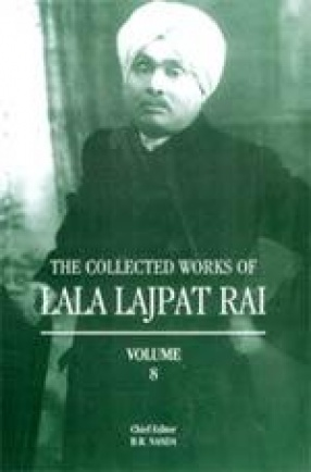The Collected Works of Lala Lajpat Rai (Volume 8)