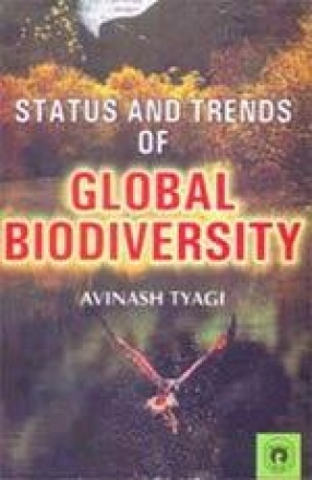 Status and Trends of Global Biodiversity