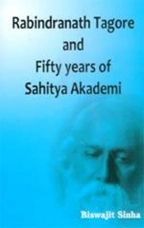 Rabindranath Tagore and Fifty years of Sahitya Akademi