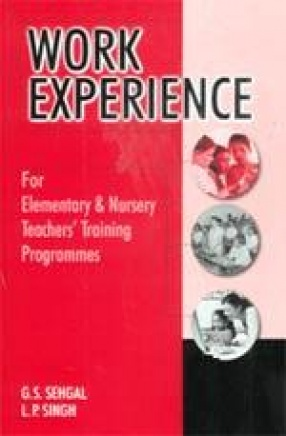 Work Experience: For Elementary and Nursery Teachers Training Programmes