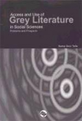Access and Use of Grey Literature in Social Science: Problems and Prospects