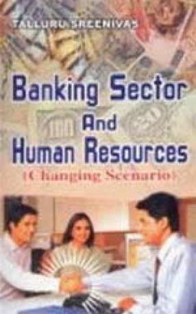 Banking Sector and Human Resources: Changing Scenario