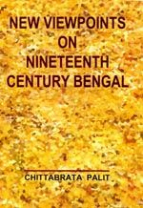 New Viewpoints on Nineteenth Century Bengal