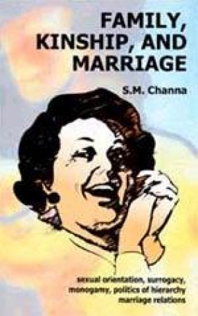 Family, Kinship, and Marriage: Sexual Orientation, Surrogacy, Monogamy, Politics of Hierarchy, Marriage Relations