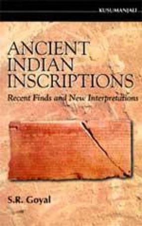 Ancient Indian Inscriptions: Recent Finds and New Interpretations