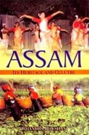 Assam: Its Heritage and Culture
