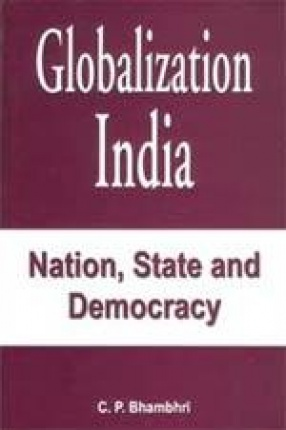 Globalization India: Nation, State and Democracy