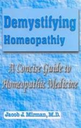Demystifying Homoeopathy: A Concise Guide to Homoeopathic Medicine